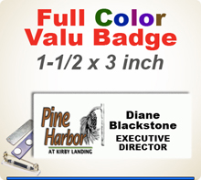 Custom Imprinted Full Color Name Badges. Color Name Badge size is 1-1/2 x 3 inch. Place order here and then email us your your logo in a pdf or ai file at 300 dpi resolution.