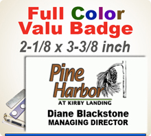 Custom Imprinted Full Color Name Badges. Color Name Badge size is 2-1/8 x 3-3/8 inch. Place order here and then email us your your logo in a pdf or ai file at 300 dpi resolution.