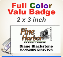 Custom Imprinted Full Color Name Badges. Color Name Badge size is 2 x 3 inch. Place order here and then email us your your logo in a pdf or ai file at 300 dpi resolution.