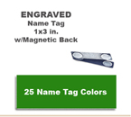1x3 inch Engraved One Letter Color Name Tag and includes a Magnetic or other attachment on back.