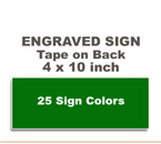 4x10 Engraved Sign includes self adhesive tape on back. Our pull down menu will provide many Sign/Letter color combinations. Price includes up to three lines of text.